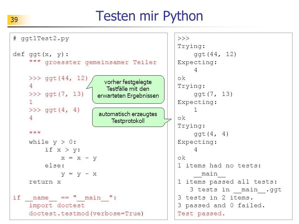 Testen mir Python # ggt1Test2.py def ggt(x, y):