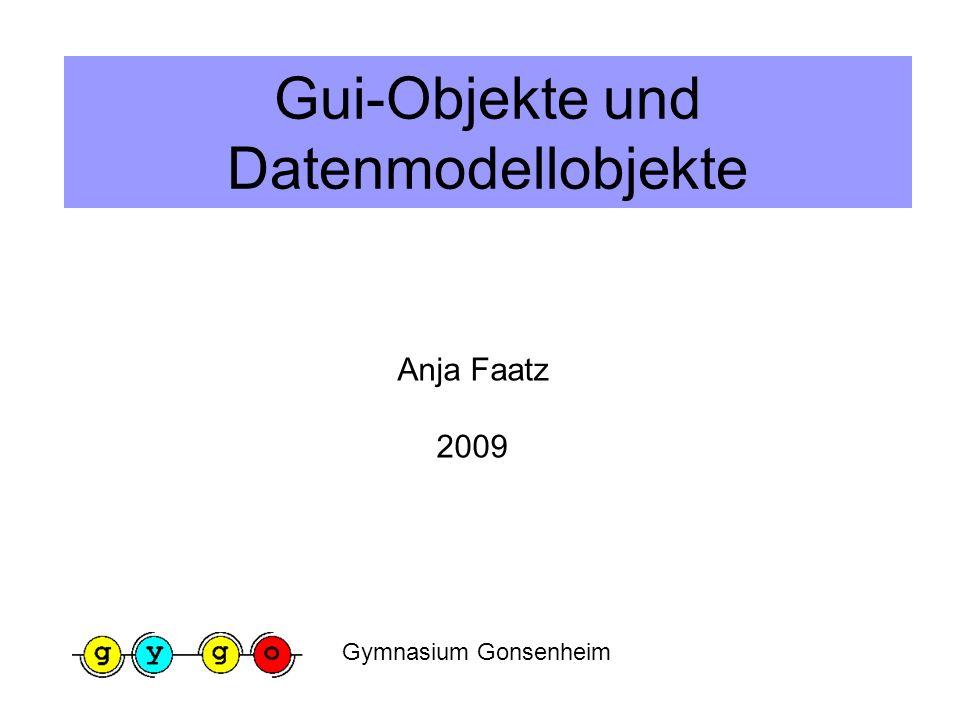 Gui-Objekte und Datenmodellobjekte