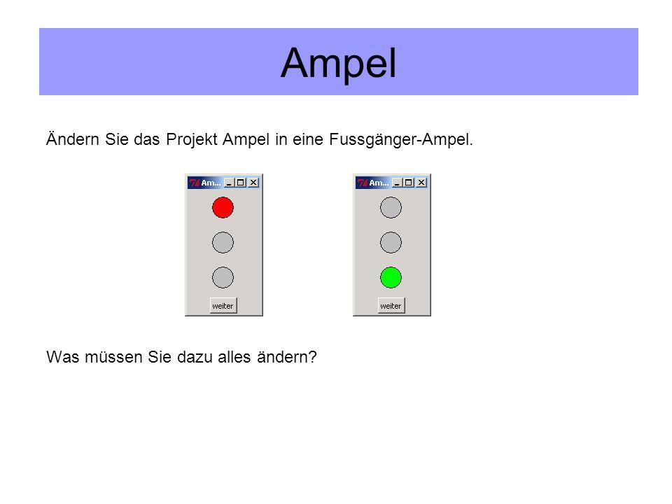 Ampel Ändern Sie das Projekt Ampel in eine Fussgänger-Ampel.