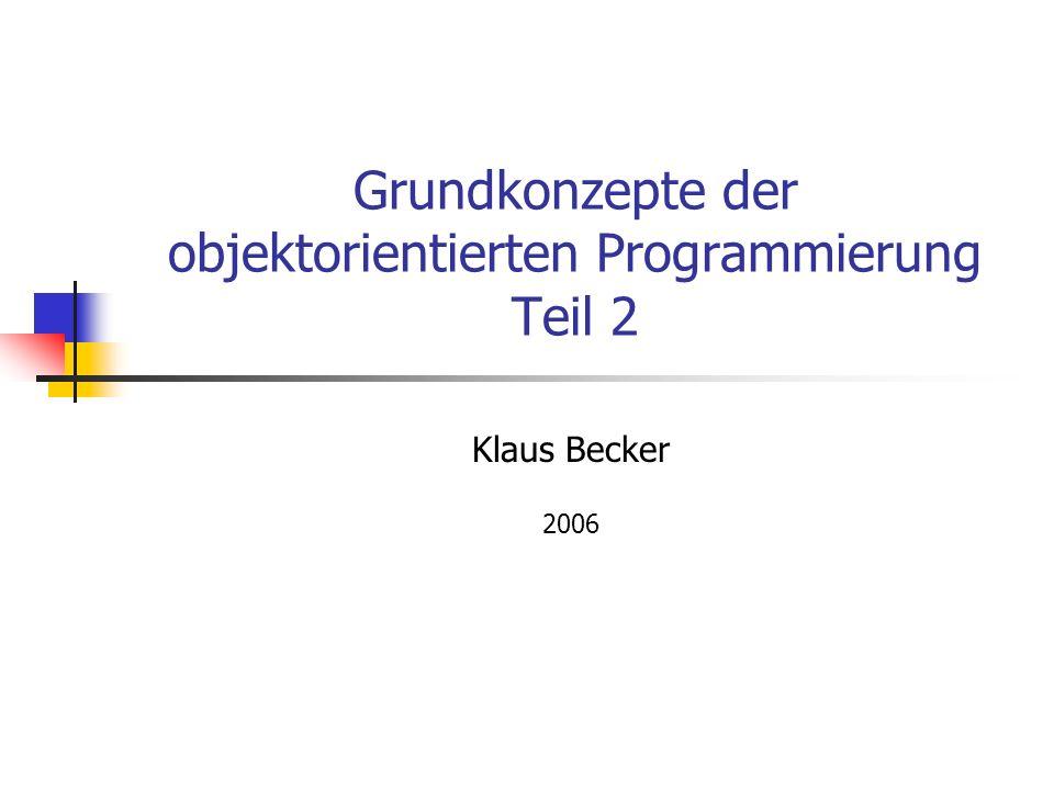 Grundkonzepte der objektorientierten Programmierung Teil 2