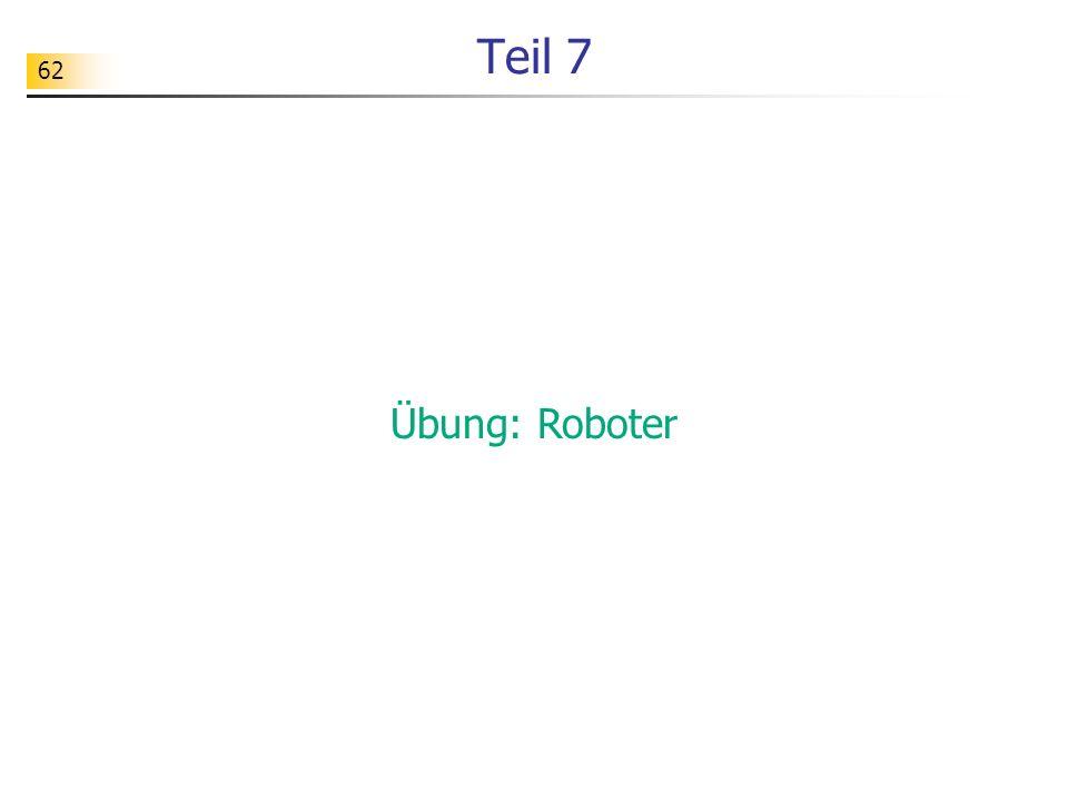 Teil 7 Übung: Roboter