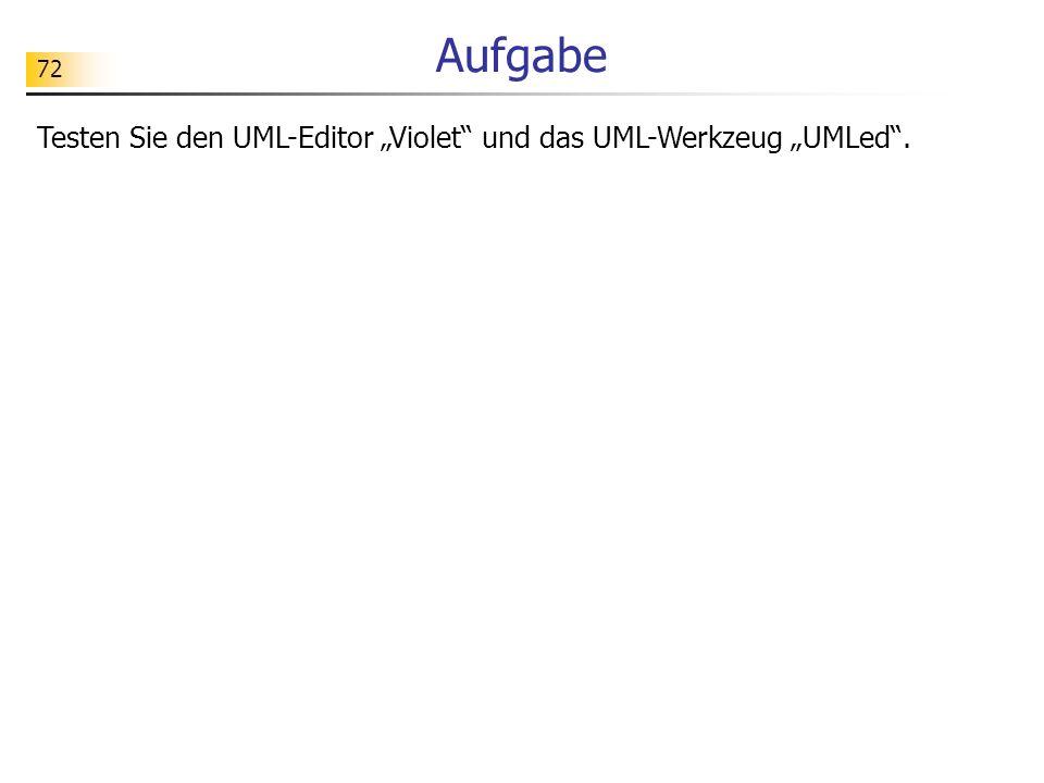 """Aufgabe Testen Sie den UML-Editor """"Violet und das UML-Werkzeug """"UMLed ."""