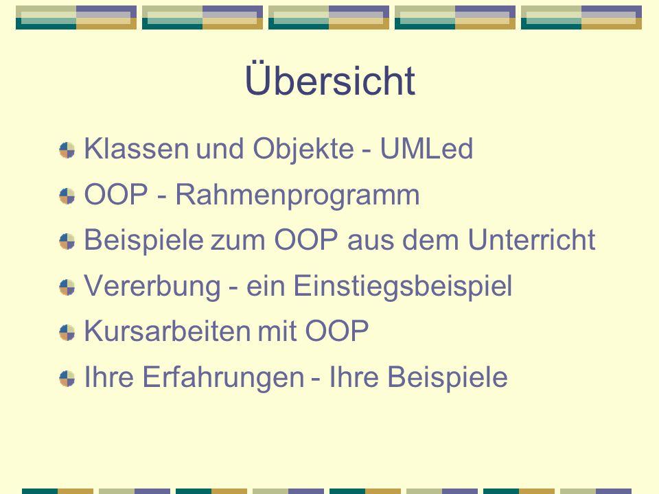 Übersicht Klassen und Objekte - UMLed OOP - Rahmenprogramm