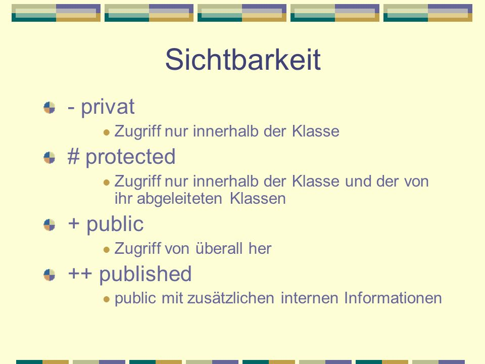 Sichtbarkeit - privat # protected + public ++ published