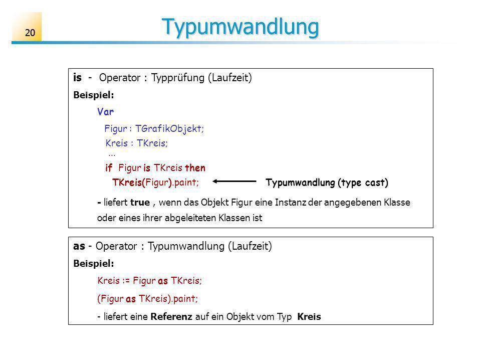 Typumwandlung is - Operator : Typprüfung (Laufzeit)