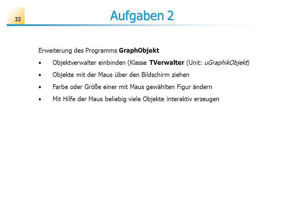Aufgaben 2 Erweiterung des Programms GraphObjekt