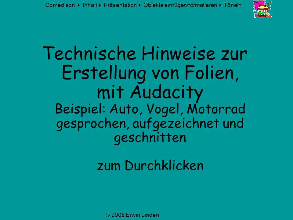 Technische Hinweise zur Erstellung von Folien, mit Audacity Beispiel: Auto, Vogel, Motorrad gesprochen, aufgezeichnet und geschnitten zum Durchklicken