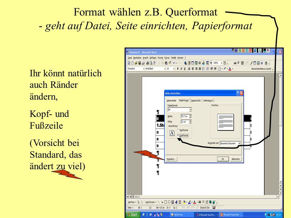 Format wählen z.B. Querformat - geht auf Datei, Seite einrichten, Papierformat