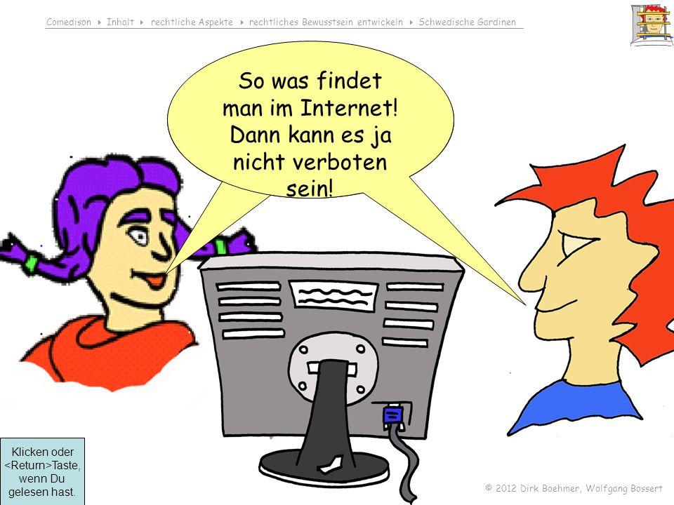 So was findet man im Internet! Dann kann es ja nicht verboten sein!