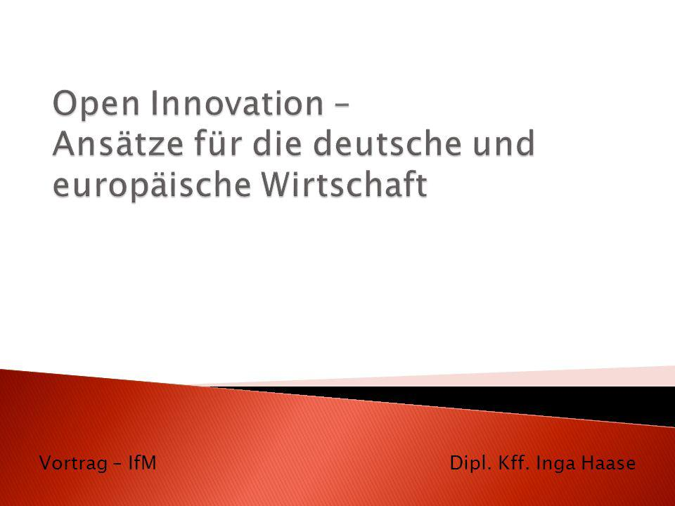 Open Innovation – Ansätze für die deutsche und europäische Wirtschaft