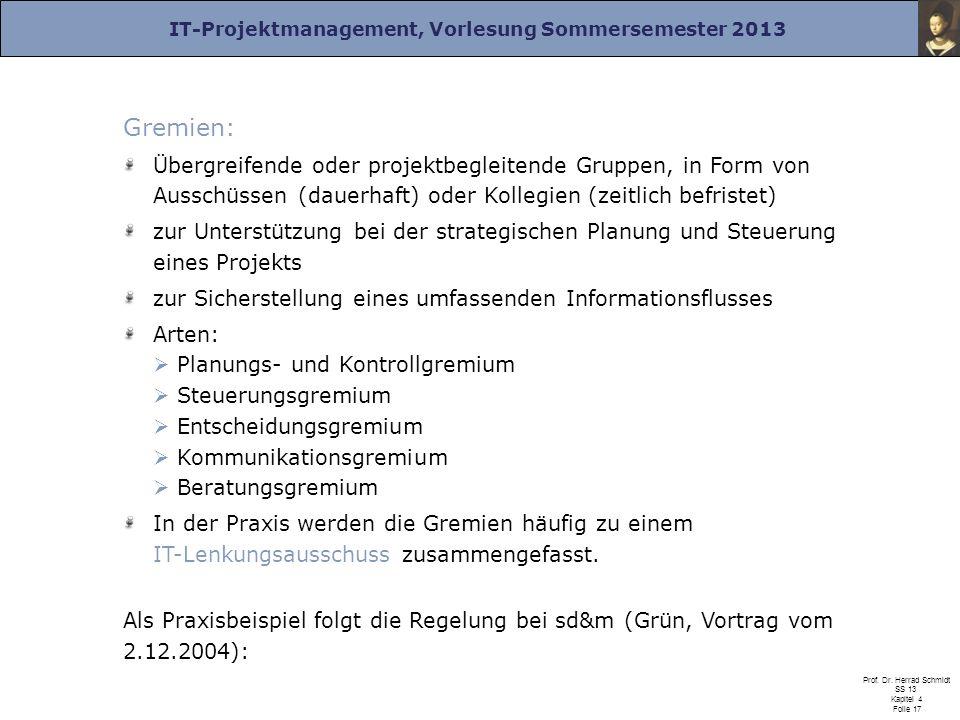 Gremien: Übergreifende oder projektbegleitende Gruppen, in Form von Ausschüssen (dauerhaft) oder Kollegien (zeitlich befristet)