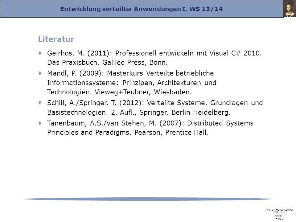 Literatur Geirhos, M. (2011): Professionell entwickeln mit Visual C# 2010. Das Praxisbuch. Galileo Press, Bonn.