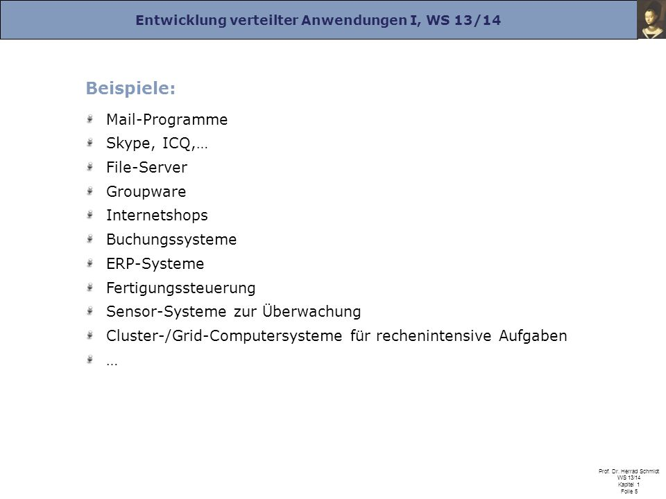 Beispiele: Mail-Programme Skype, ICQ,… File-Server Groupware