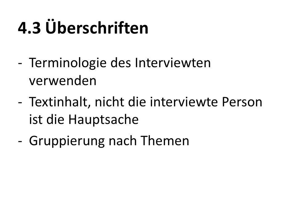 4.3 Überschriften Terminologie des Interviewten verwenden