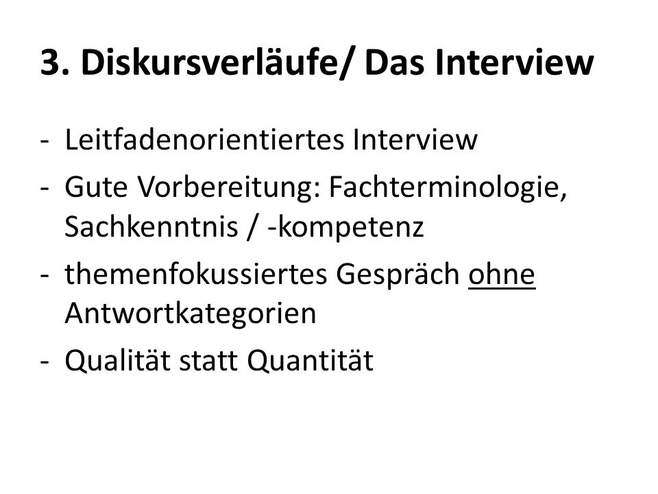 3. Diskursverläufe/ Das Interview