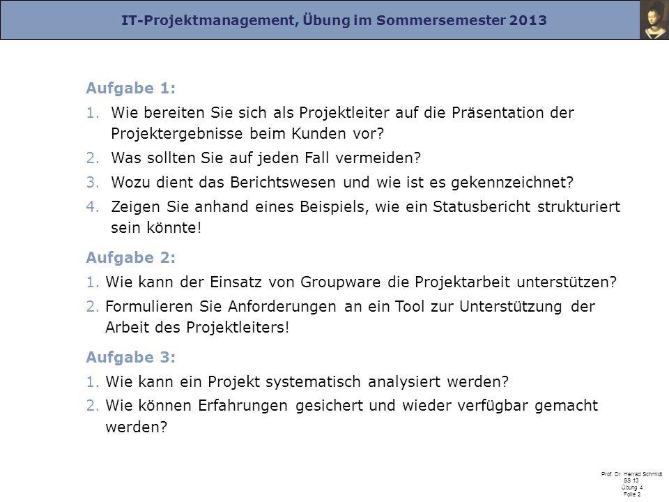 Aufgabe 1: Wie bereiten Sie sich als Projektleiter auf die Präsentation der Projektergebnisse beim Kunden vor