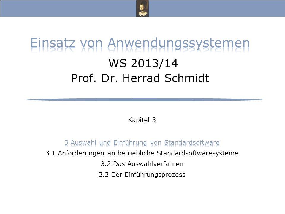 Einsatz von Anwendungssystemen WS 2013/14 Prof. Dr. Herrad Schmidt