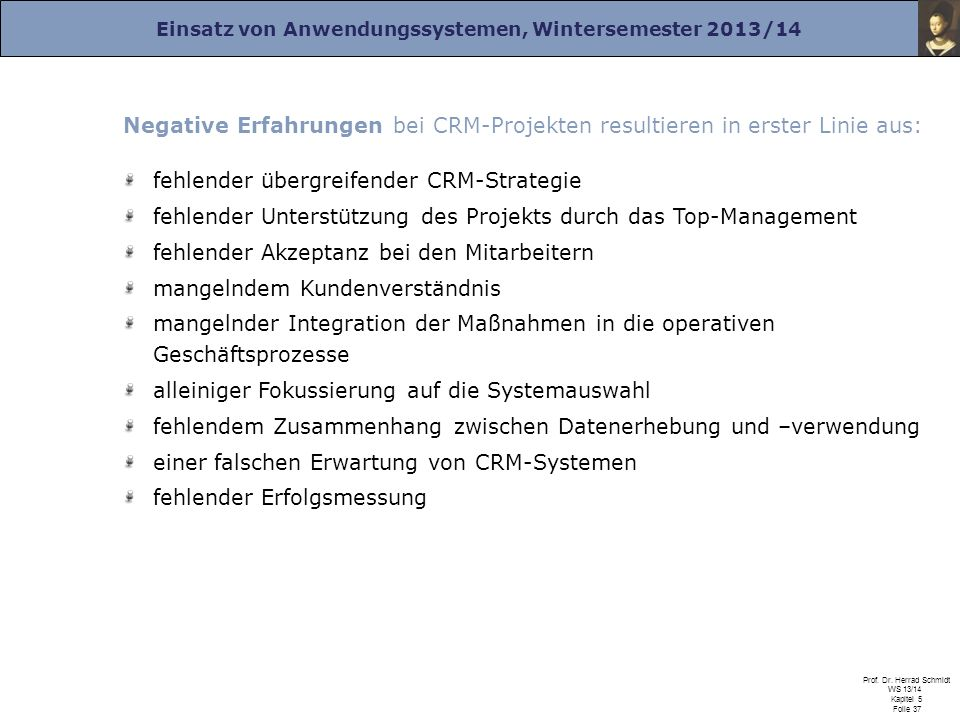 Negative Erfahrungen bei CRM-Projekten resultieren in erster Linie aus: