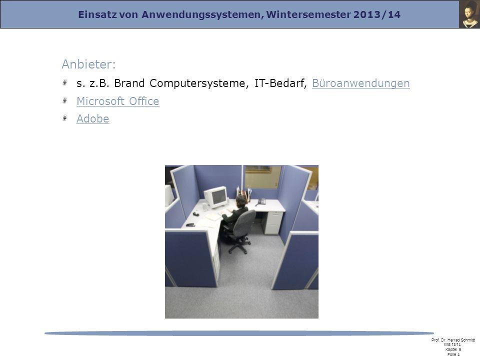 Anbieter: s. z.B. Brand Computersysteme, IT-Bedarf, Büroanwendungen
