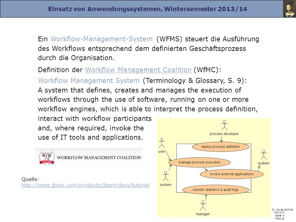 Definition der Workflow Management Coalition (WfMC):