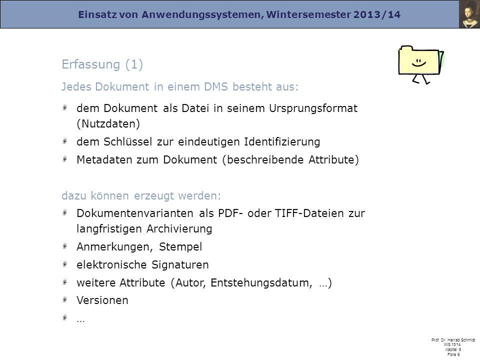 Erfassung (1) Jedes Dokument in einem DMS besteht aus: