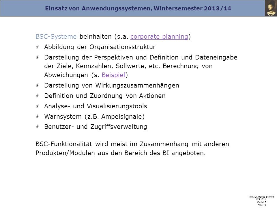 BSC-Systeme beinhalten (s.a. corporate planning)