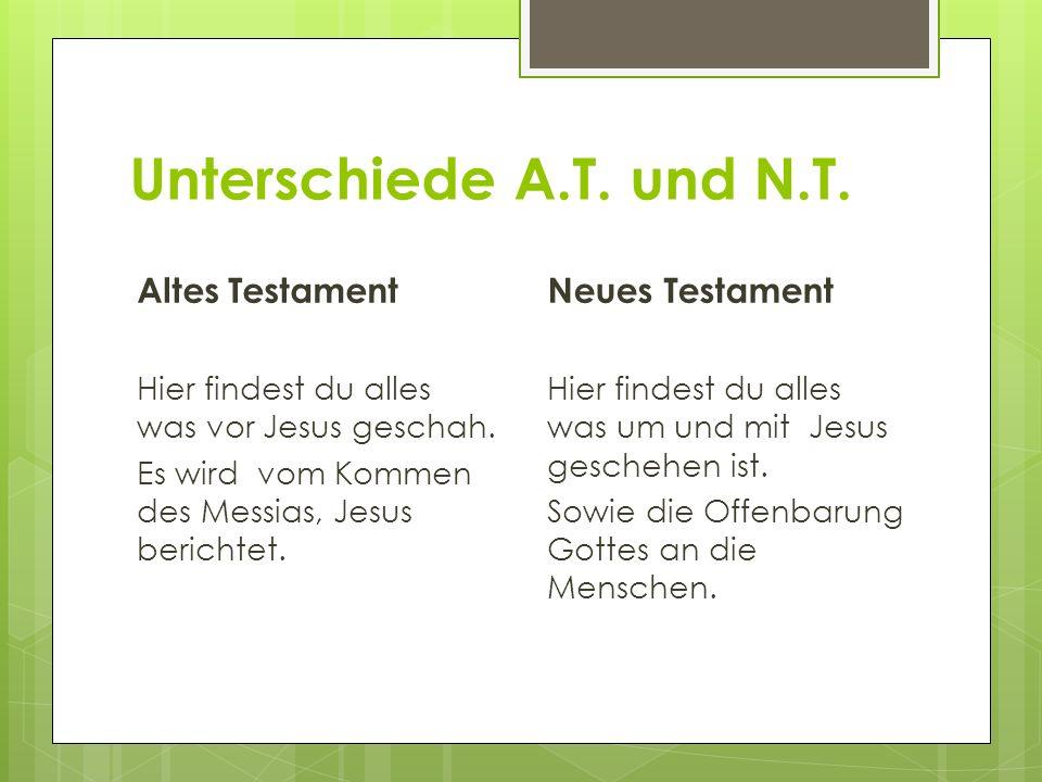 Unterschiede A.T. und N.T. Altes Testament Neues Testament
