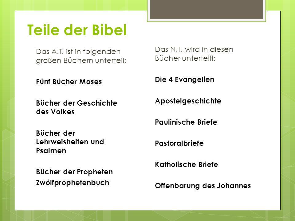Teile der Bibel Das N.T. wird in diesen Bücher unterteilt: