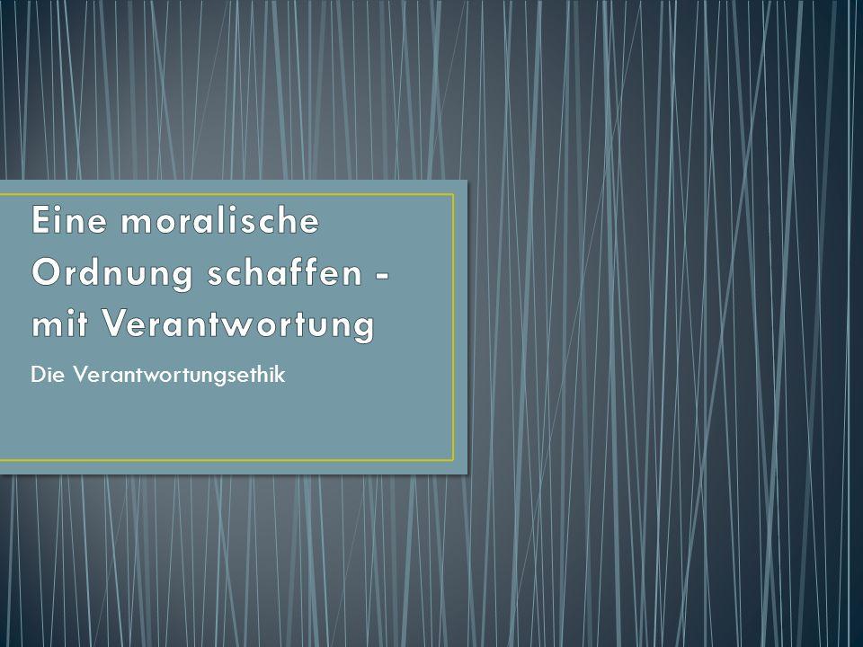 Eine moralische Ordnung schaffen - mit Verantwortung