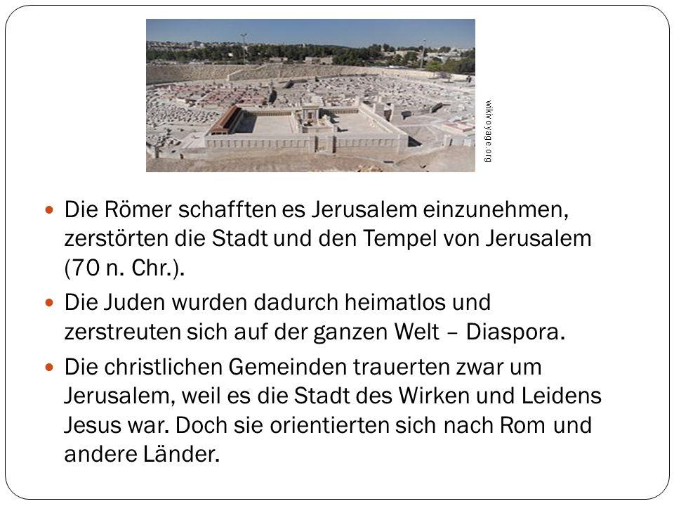 wikivoyage.org Die Römer schafften es Jerusalem einzunehmen, zerstörten die Stadt und den Tempel von Jerusalem (70 n. Chr.).