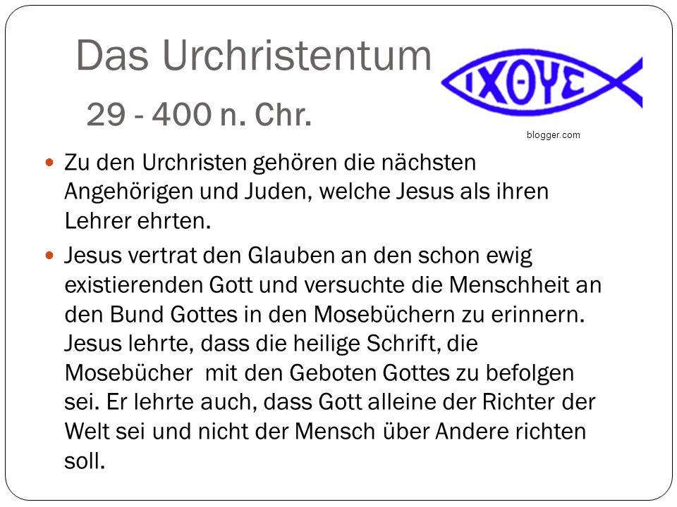 Das Urchristentum 29 - 400 n. Chr.
