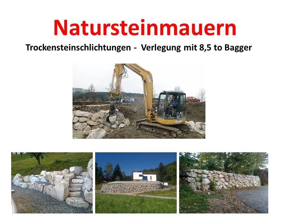Natursteinmauern Trockensteinschlichtungen - Verlegung mit 8,5 to Bagger