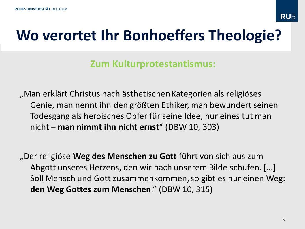 Wo verortet Ihr Bonhoeffers Theologie Zum Kulturprotestantismus: