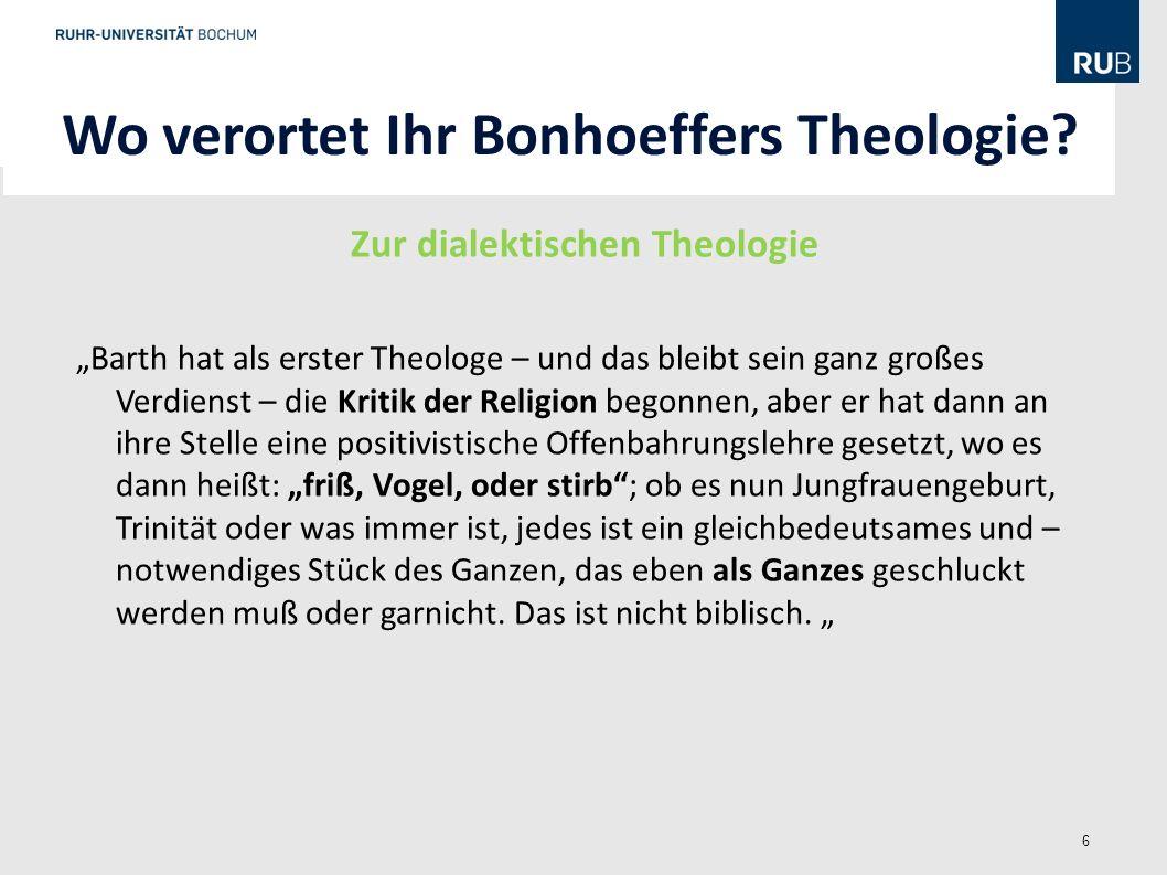 Wo verortet Ihr Bonhoeffers Theologie Zur dialektischen Theologie