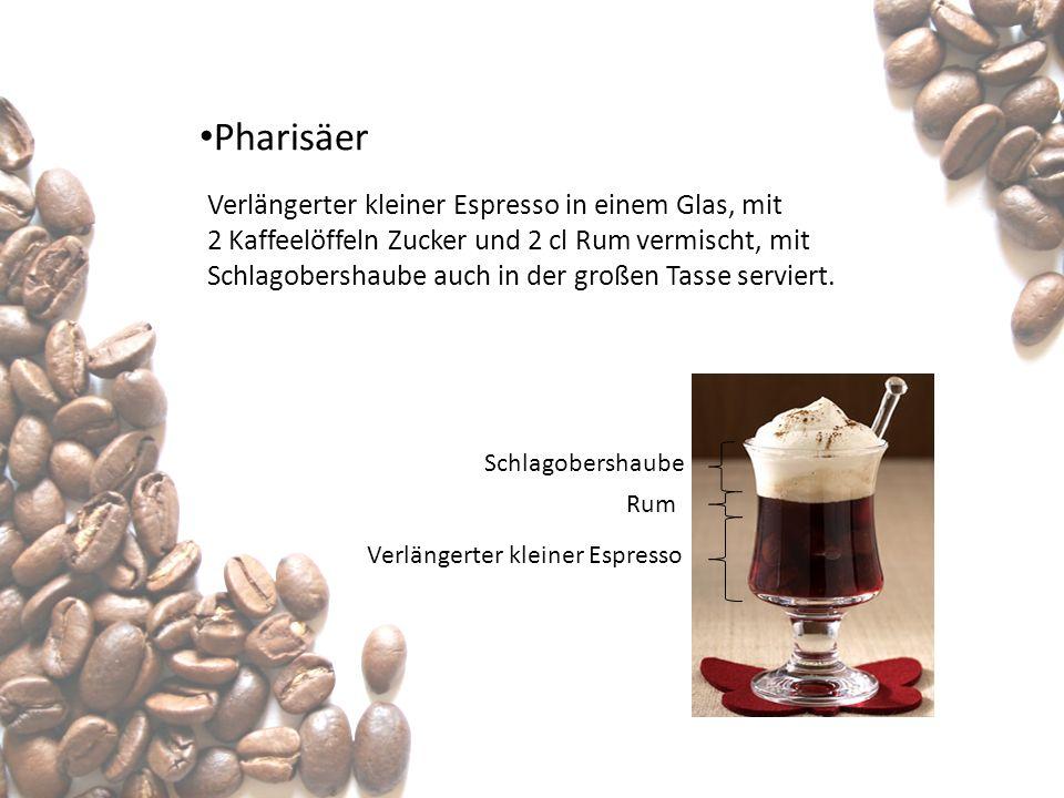 Pharisäer Verlängerter kleiner Espresso in einem Glas, mit