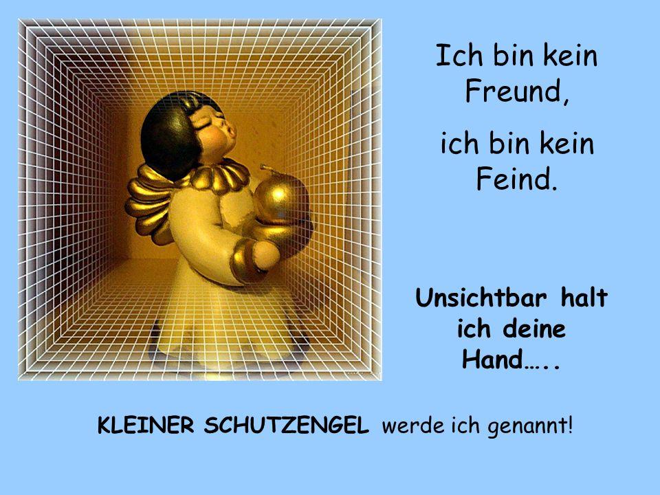 Unsichtbar halt ich deine Hand…..