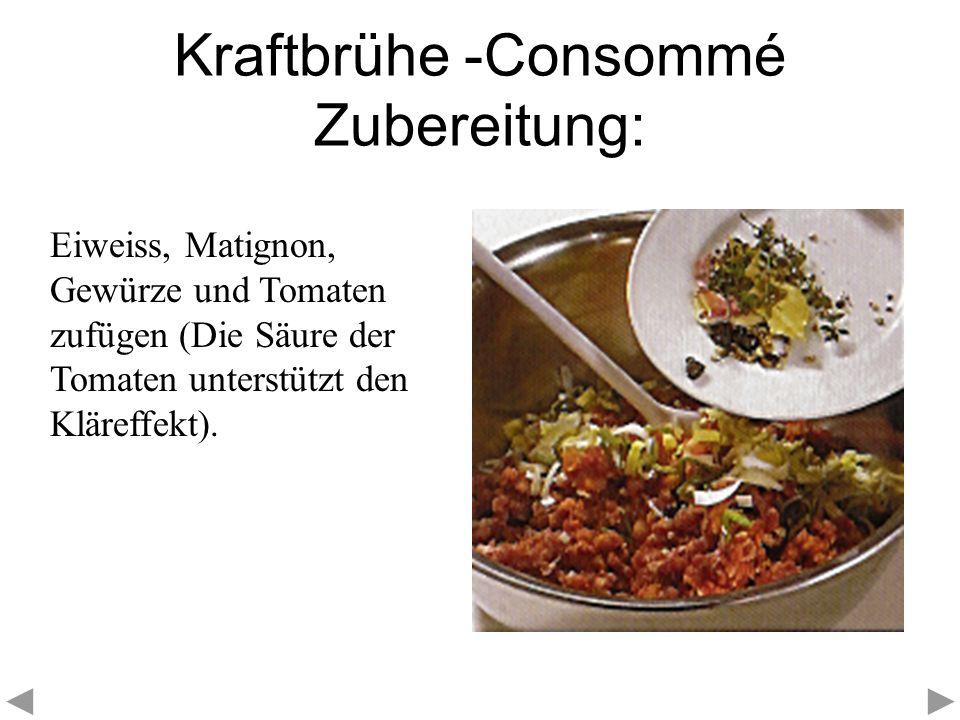 Kraftbrühe -Consommé Zubereitung: