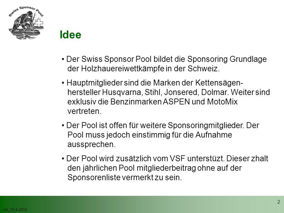 Idee Der Swiss Sponsor Pool bildet die Sponsoring Grundlage der Holzhauereiwettkämpfe in der Schweiz.
