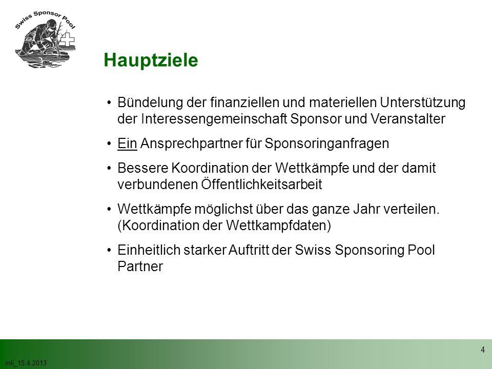 Hauptziele • Bündelung der finanziellen und materiellen Unterstützung der Interessengemeinschaft Sponsor und Veranstalter.