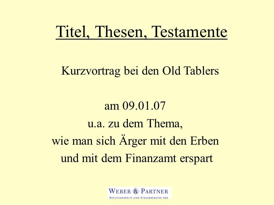 Titel, Thesen, Testamente