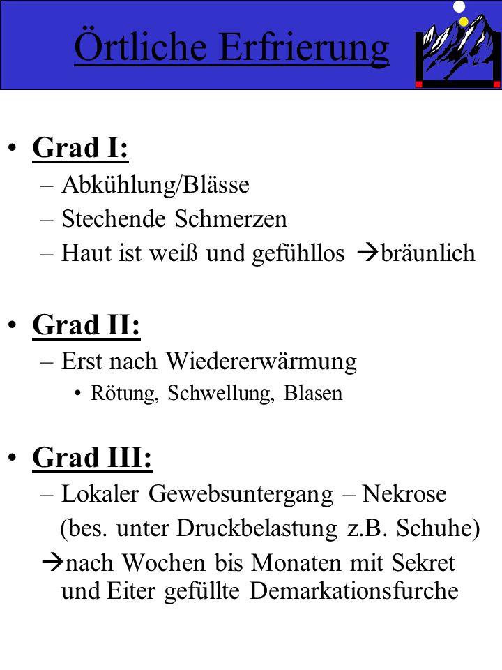 Örtliche Erfrierung Grad I: Grad II: Grad III: Abkühlung/Blässe