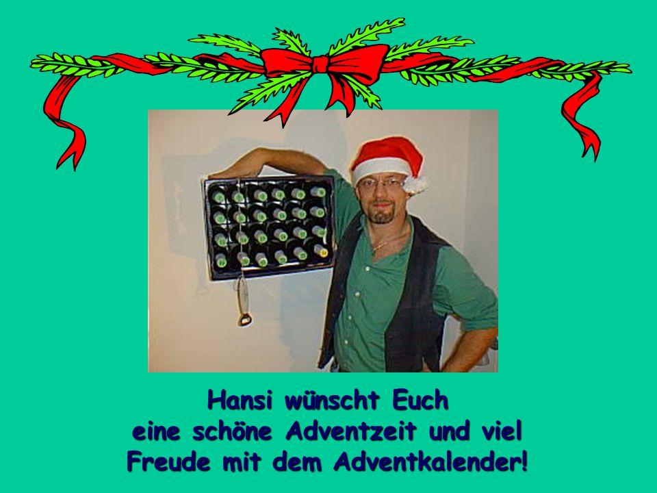 Hansi wünscht Euch eine schöne Adventzeit und viel Freude mit dem Adventkalender!