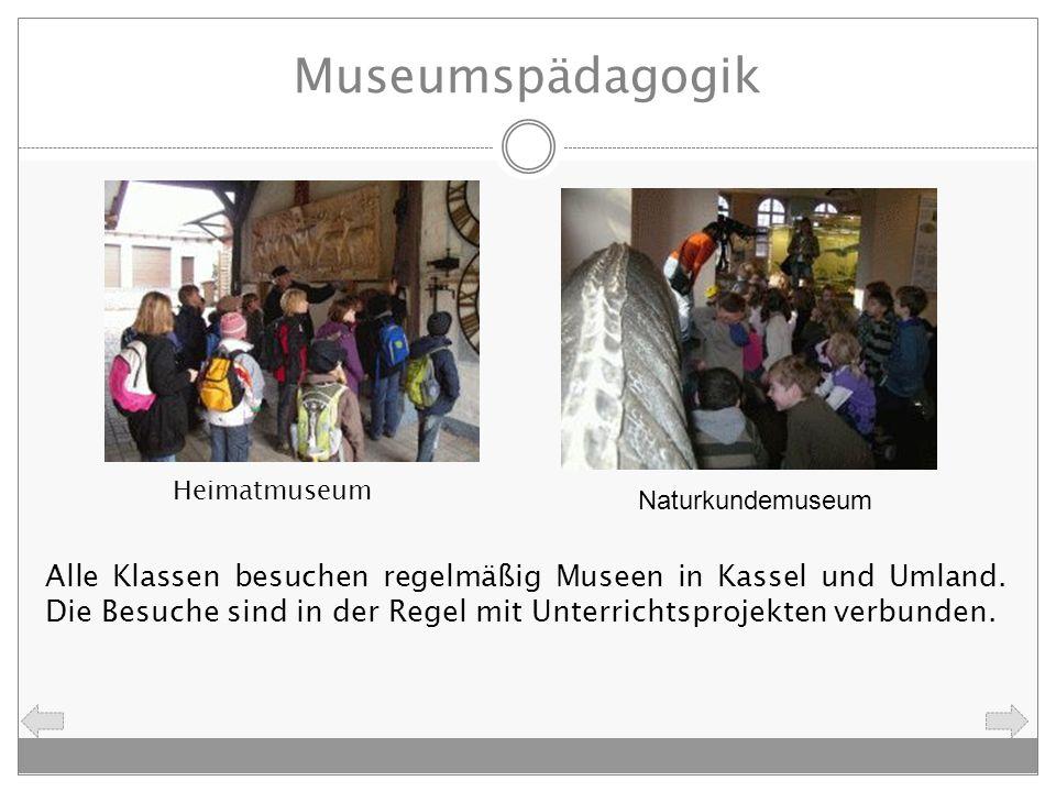Museumspädagogik Alle Klassen besuchen regelmäßig Museen in Kassel und Umland. Die Besuche sind in der Regel mit Unterrichtsprojekten verbunden.