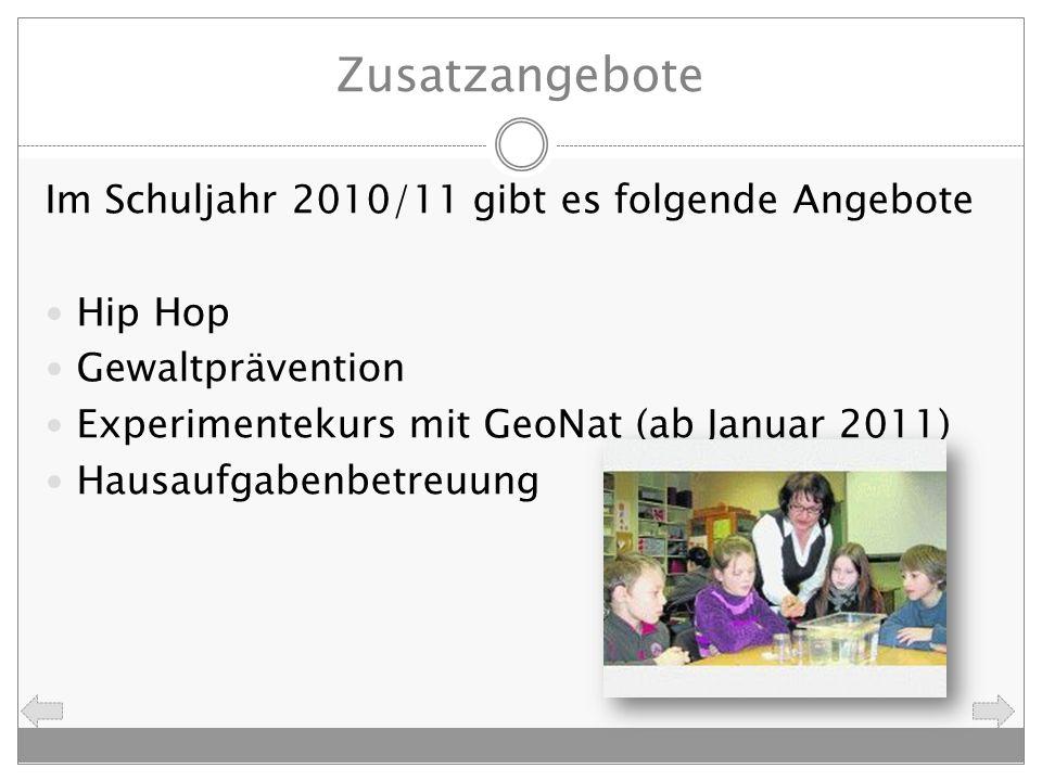 Zusatzangebote Im Schuljahr 2010/11 gibt es folgende Angebote Hip Hop