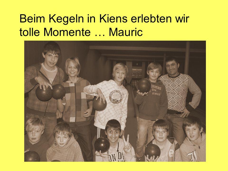 Beim Kegeln in Kiens erlebten wir tolle Momente … Mauric