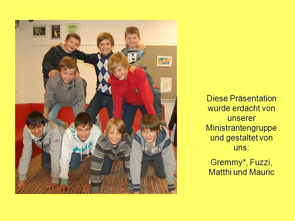 Gremmy*, Fuzzi, Matthi und Mauric