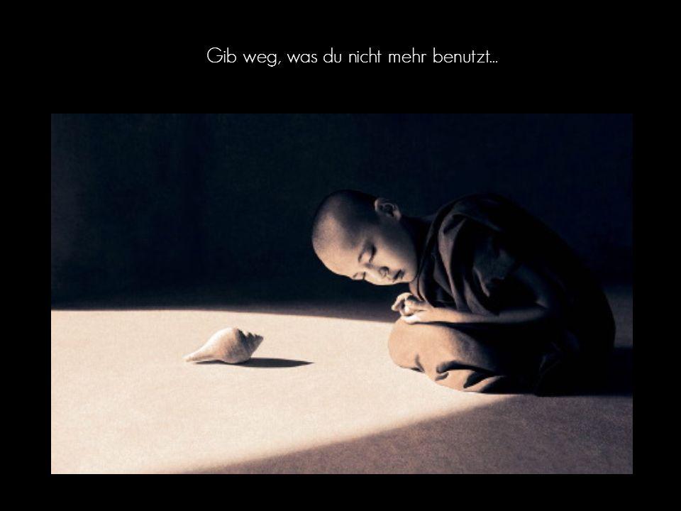Gib weg, was du nicht mehr benutzt…