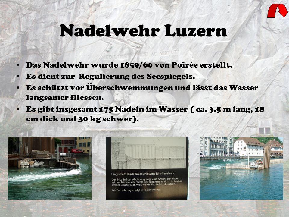 Nadelwehr Luzern Das Nadelwehr wurde 1859/60 von Poirée erstellt.