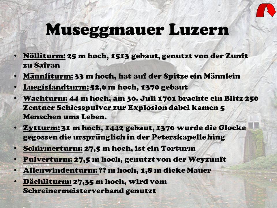 Museggmauer Luzern Nölliturm: 25 m hoch, 1513 gebaut, genutzt von der Zunft zu Safran. Männliturm: 33 m hoch, hat auf der Spitze ein Männlein.