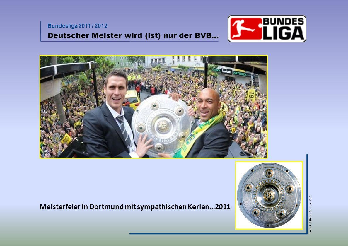 Meisterfeier in Dortmund mit sympathischen Kerlen…2011